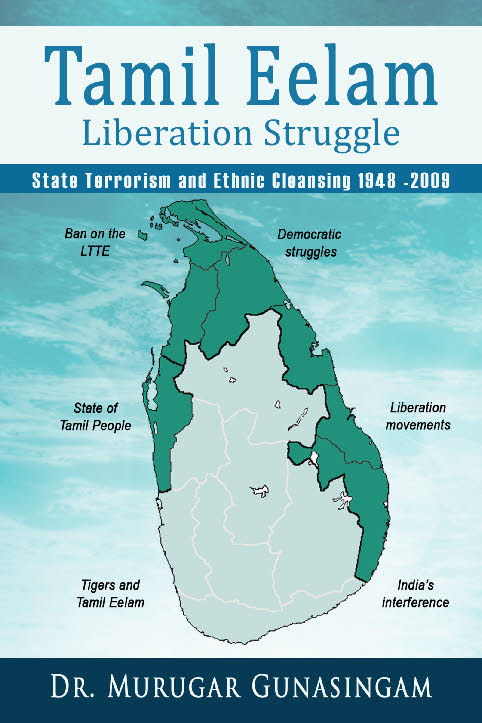The Tamil Eelam Liberation Struggle - State Terrorism and Ethnic Cleansing  (1948 - 2009)